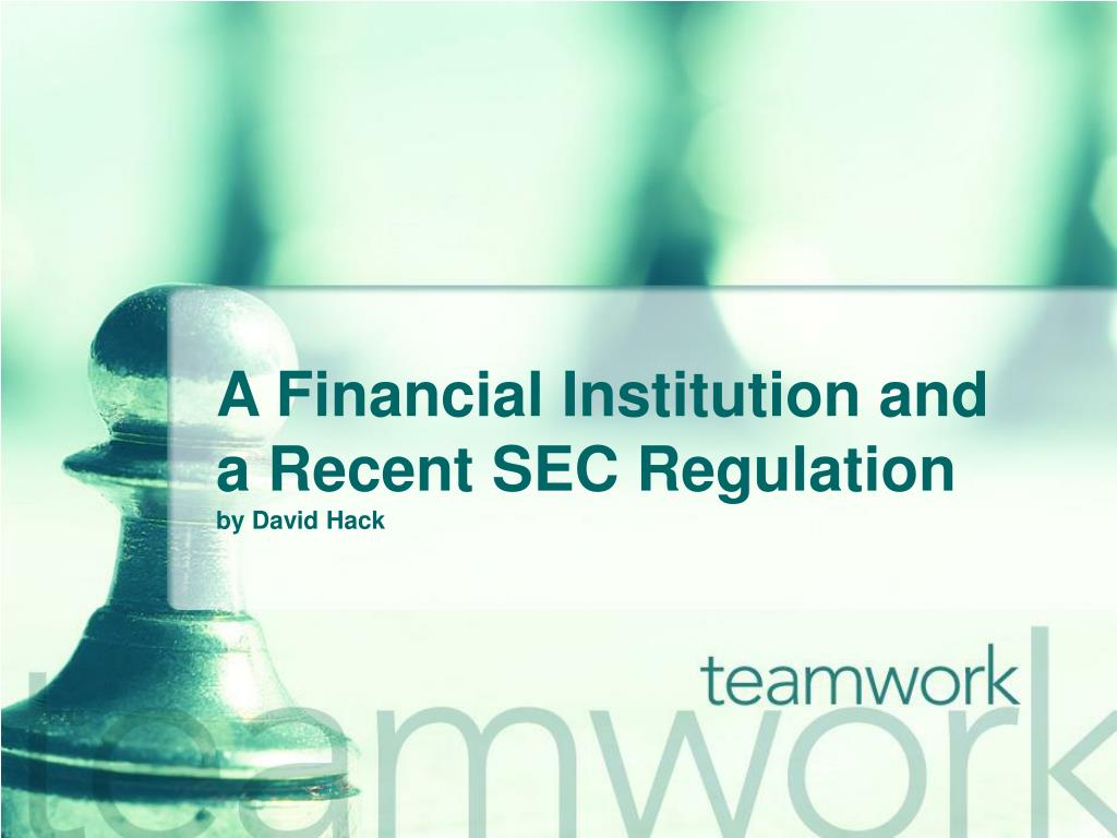 a financial institution and a recent sec regulation by david hack l.