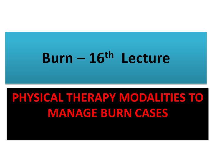 burn 16 th lecture n.