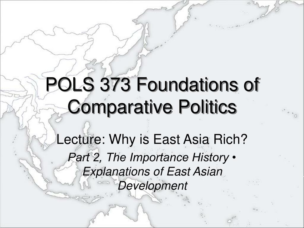 pols 373 foundations of comparative politics l.