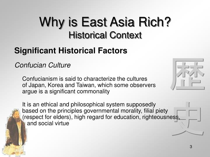 Why is east asia rich historical context3