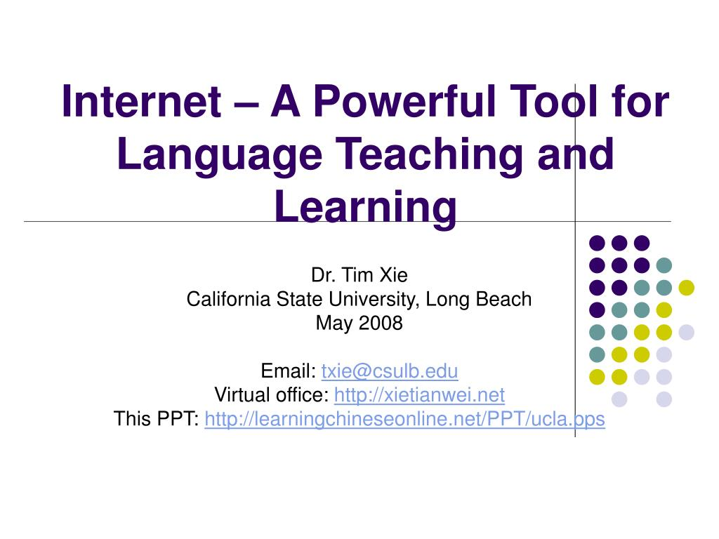internet a powerful tool for language teaching and learning l.