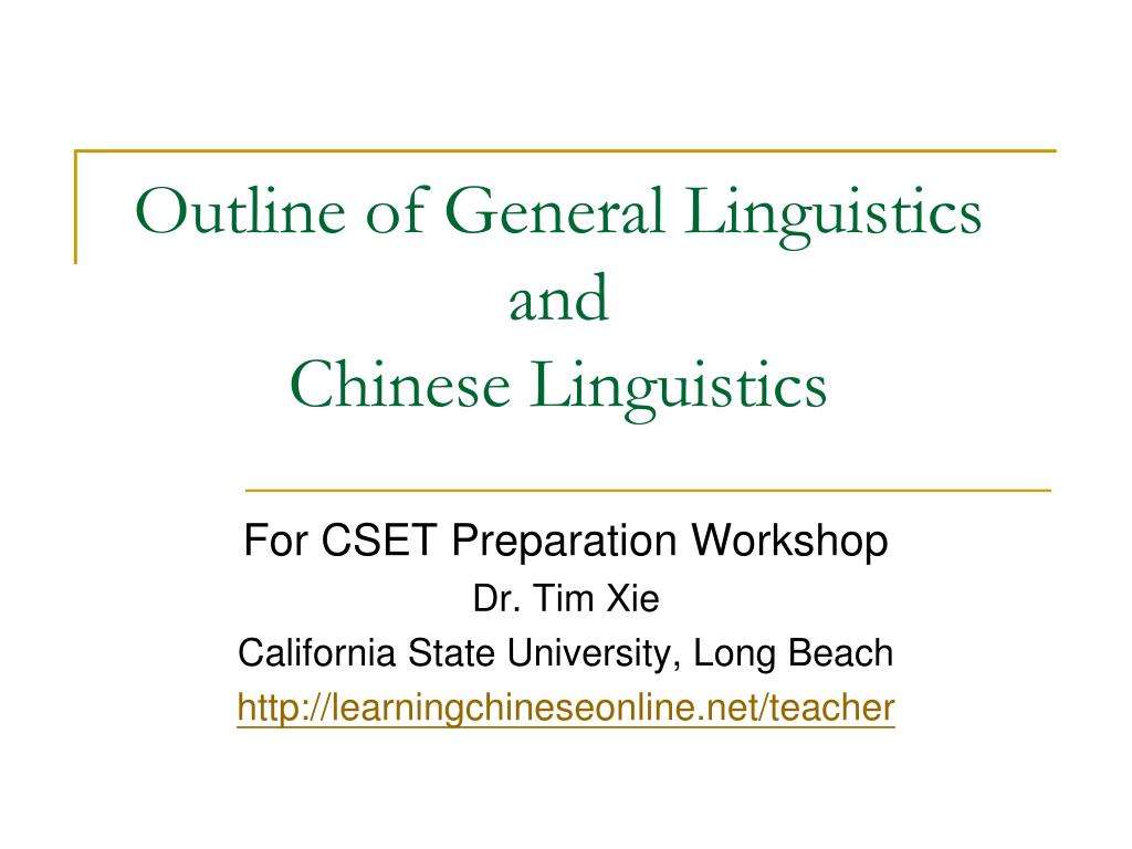 outline of general linguistics and chinese linguistics l.