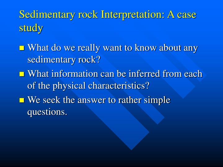 Sedimentary rock Interpretation: A case study