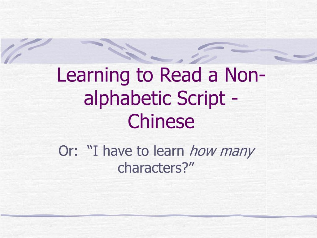 learning to read a non alphabetic script chinese l.