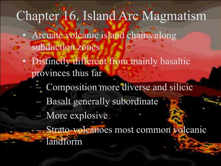 chapter 16 island arc magmatism n.