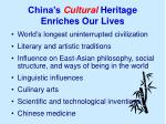 china s cultural heritage enriches our lives