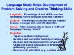 language study helps development of problem solving and creative thinking skills