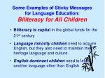 some examples of sticky messages for language education biliteracy for all children