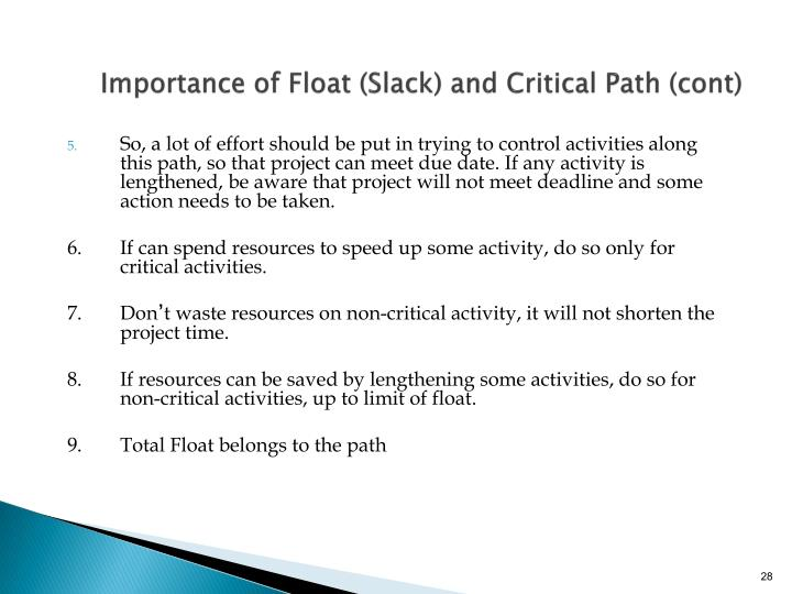 Importance of Float (Slack) and Critical Path (cont)