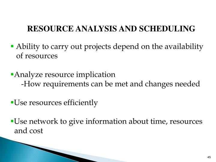 RESOURCE ANALYSIS AND SCHEDULING