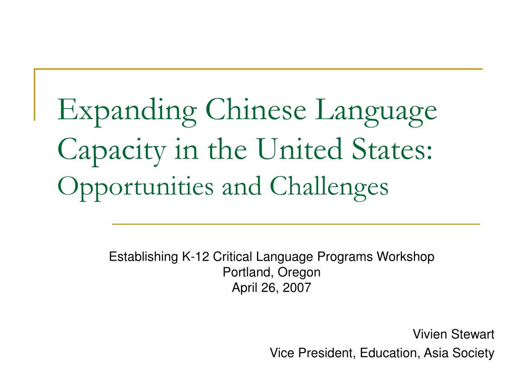 expanding chinese language capacity in the united states opportunities and challenges l.