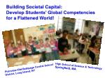 building societal capital develop students global competencies for a flattened world