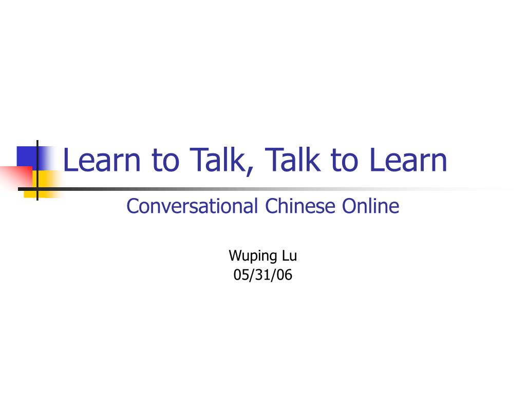 learn to talk talk to learn l.