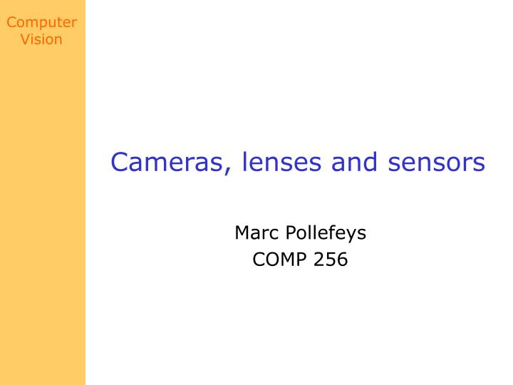 Cameras lenses and sensors