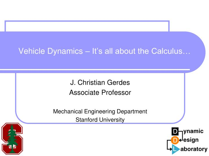vehicle dynamics it s all about the calculus n.