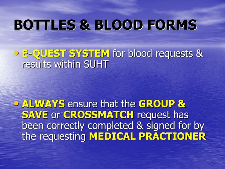 BOTTLES & BLOOD FORMS