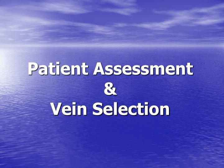 Patient assessment vein selection