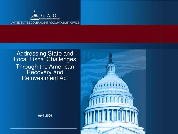 Addressing state and local fiscal challenges through the american recovery and reinvestment act