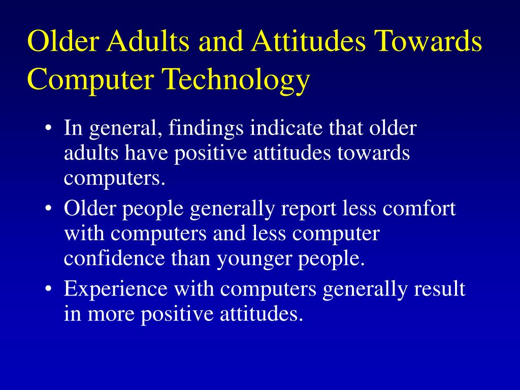 Older Adults and Attitudes Towards Computer Technology