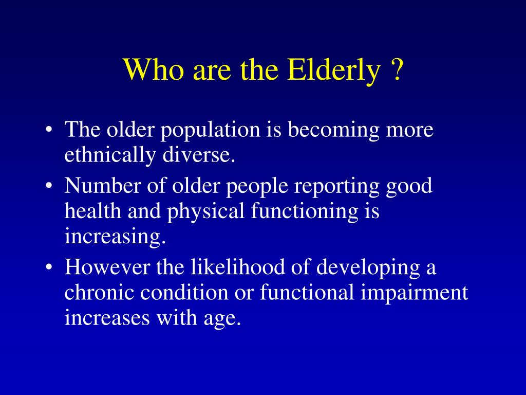 Who are the Elderly ?