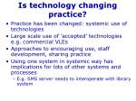 is technology changing practice
