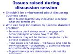 issues raised during discussion session