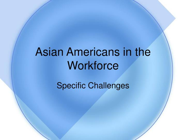 Asian Americans in the Workforce
