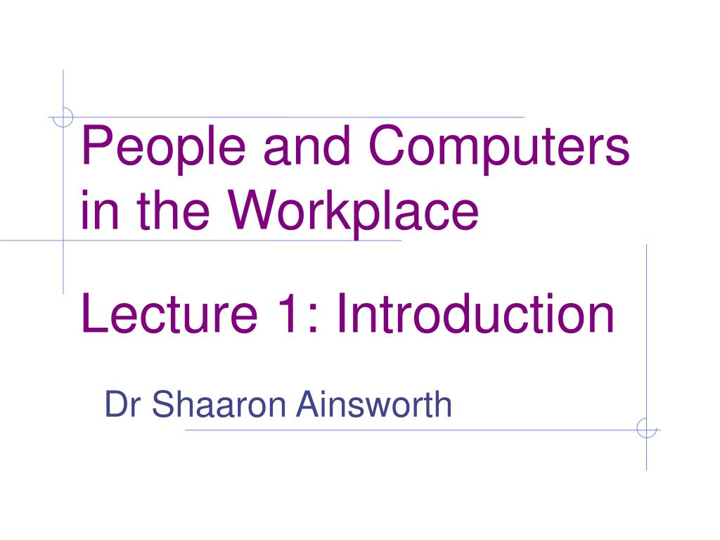 people and computers in the workplace lecture 1 introduction l.