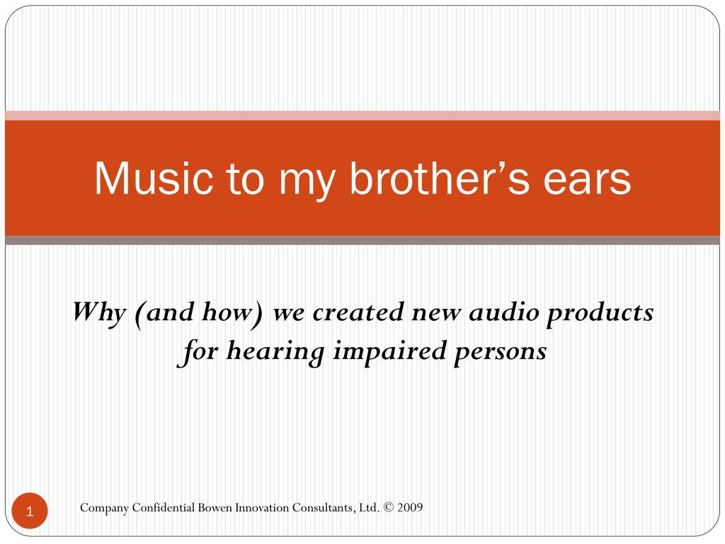 music to my brother s ears l.