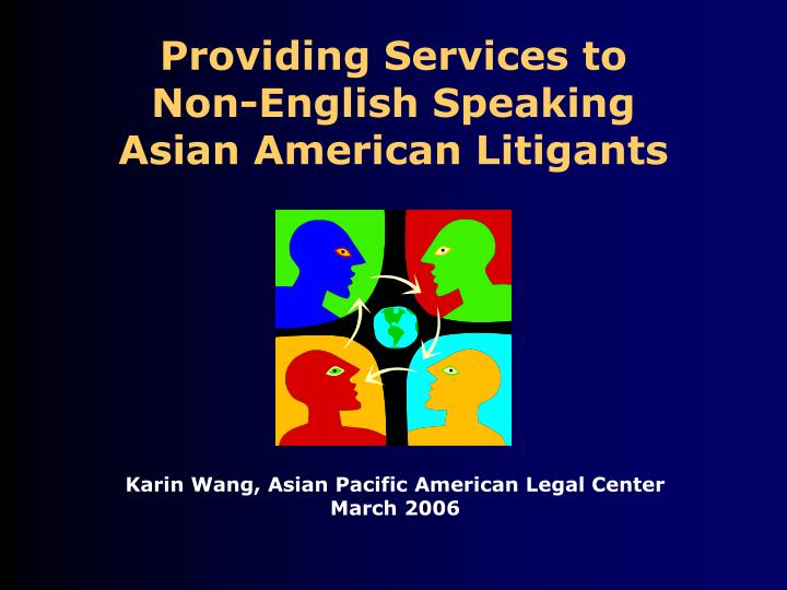 Providing services to non english speaking asian american litigants