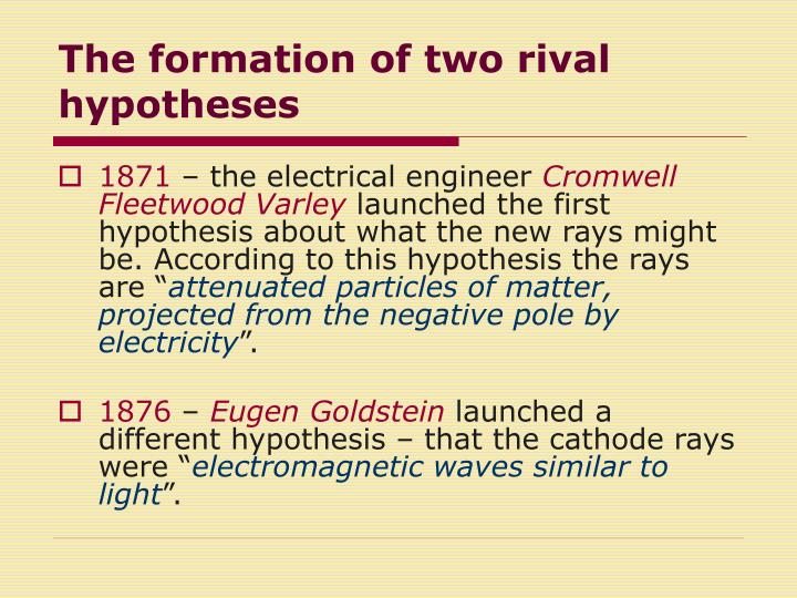 The formation of two rival hypotheses