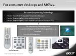 for consumer desktops and mgws