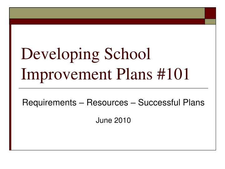 developing school improvement plans 101 n.