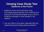 closing case study two stadiums of the future