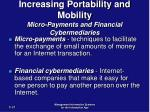 increasing portability and mobility micro payments and financial cybermediaries