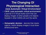 the changing of physiological interaction cave automatic virtual environment