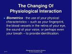 the changing of physiological interaction