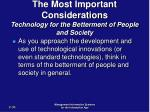 the most important considerations technology for the betterment of people and society