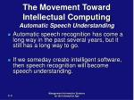 the movement toward intellectual computing automatic speech understanding