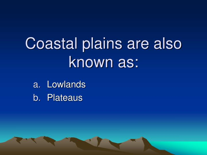coastal plains are also known as n.