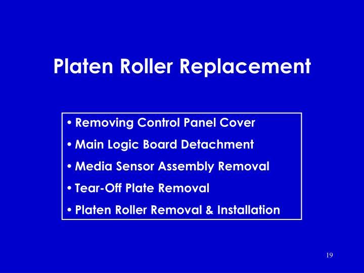 Platen Roller Replacement