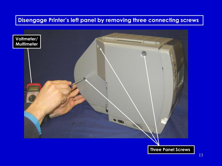 Disengage Printer's left panel by removing three connecting screws