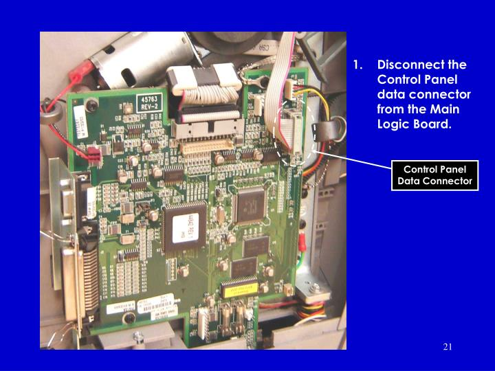 Disconnect the Control Panel data connector from the Main Logic Board.
