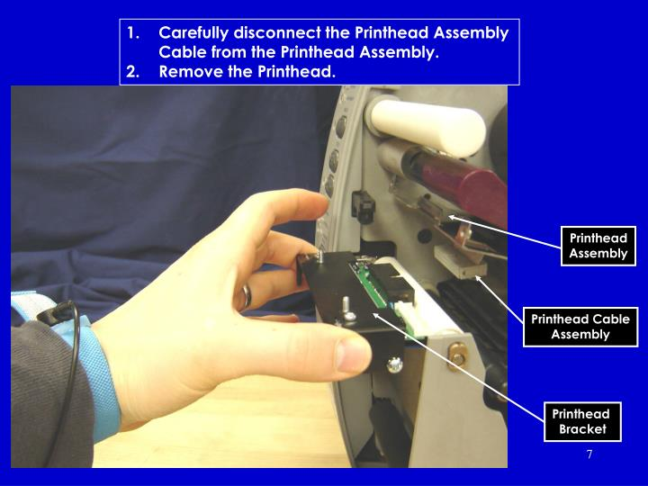 Carefully disconnect the Printhead Assembly Cable from the Printhead Assembly.