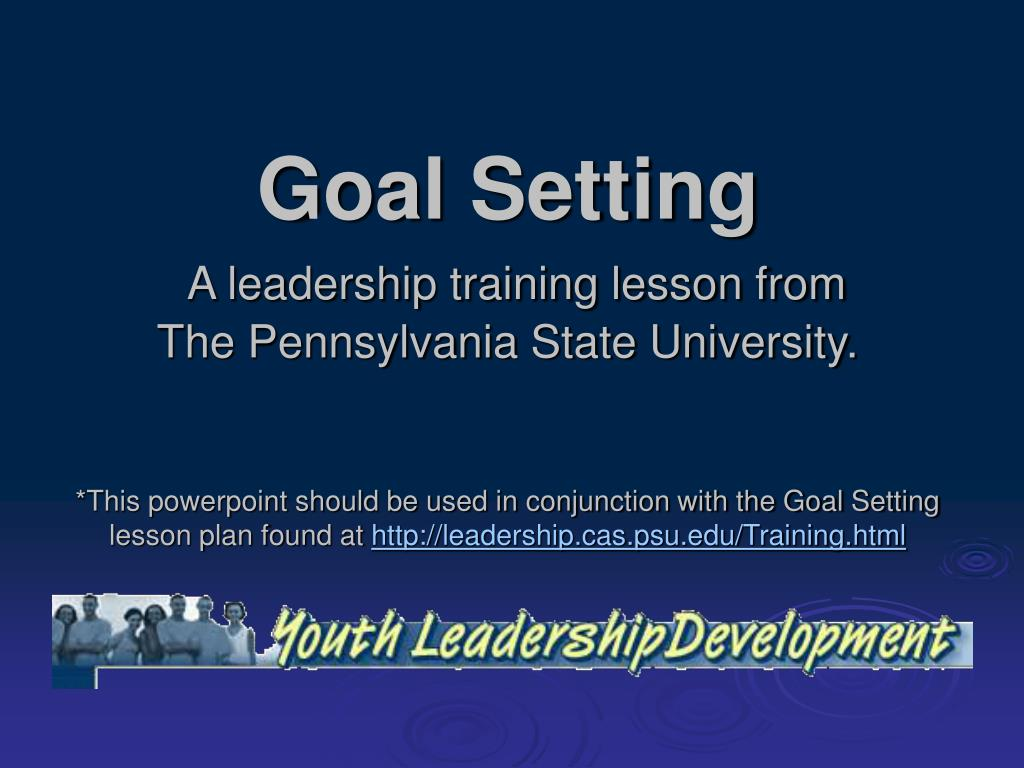 goal setting a leadership training lesson from the pennsylvania state university l.