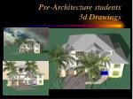 pre architecture students 3d drawings