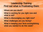 leadership training find out what is frustrating them