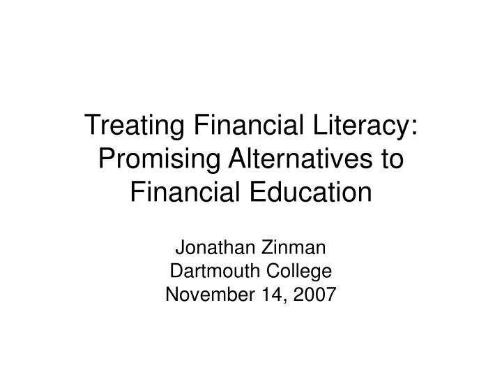 treating financial literacy promising alternatives to financial education n.