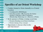 specifics of an orient workshop