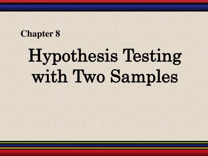 Hypothesis testing with two samples